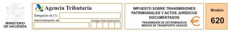 Modelo 620. Impuesto sobre transmisiones patrimoniales y actos jurídicos documentados